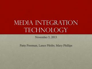 Media Integration Technology