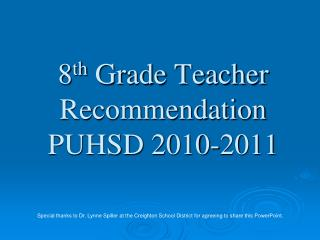 8 th  Grade Teacher Recommendation  PUHSD 2010-2011