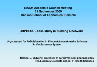 EIASM Academic Council Meeting  21 September 2009 Hanken School of Economics, Helsinki