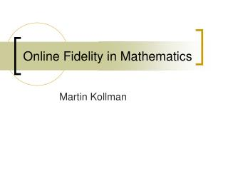 Online Fidelity in Mathematics