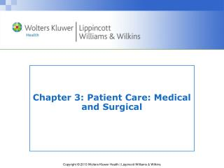 Chapter 3: Patient Care: Medical and Surgical