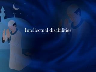 Intellectual disabilities