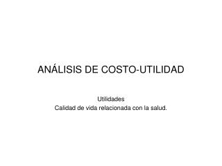 ANÁLISIS DE COSTO-UTILIDAD