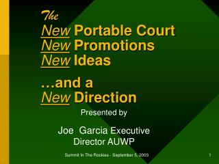 The New Portable Court New  Promotions New  Ideas …and a New Direction