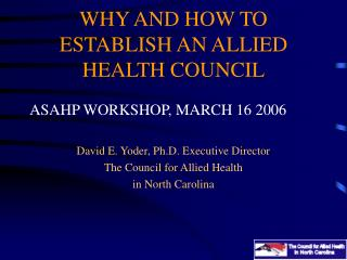 WHY AND HOW TO ESTABLISH AN ALLIED HEALTH COUNCIL