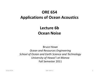 ORE 654 Applications of Ocean Acoustics Lecture 6b Ocean Noise