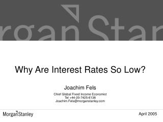 Why Are Interest Rates So Low?