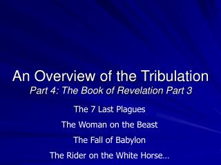 An Overview of the Tribulation Part 4: The Book of Revelation Part 3