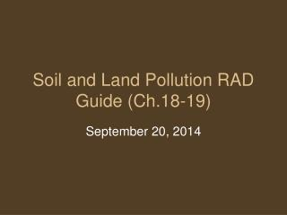 Soil and Land Pollution RAD Guide (Ch.18-19)