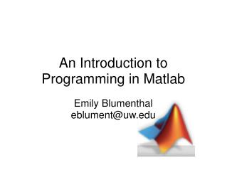 An Introduction to Programming in Matlab