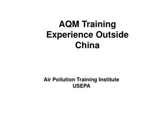 AQM Training Experience Outside China