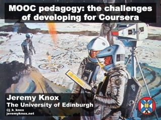 MOOC pedagogy: the challenges of developing for Coursera
