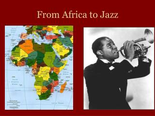 From Africa to Jazz