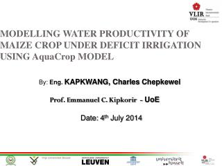 MODELLING WATER PRODUCTIVITY OF MAIZE CROP UNDER DEFICIT IRRIGATION USING  AquaCrop  MODEL