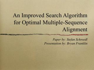 An Improved Search Algorithm for Optimal Multiple-Sequence Alignment