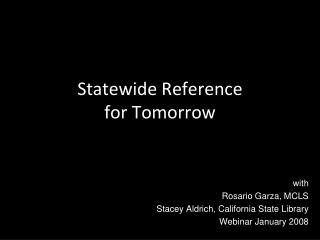 Statewide Reference  for Tomorrow