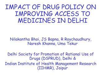 IMPACT OF DRUG POLICY ON IMPROVING ACCESS TO MEDICINES IN DELHI