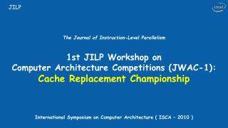 International Symposium on Computer Architecture ( ISCA – 2010 )