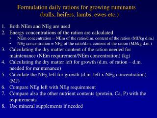 Formulation daily rations for growing ruminants (bulls, heifers, lambs, ewes etc.)
