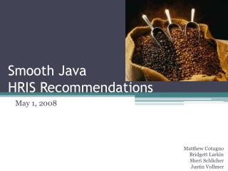 Smooth Java  HRIS Recommendations