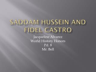 Saddam Hussein and Fidel Castro