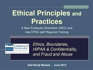 Ethics, Boundaries,  HIPAA & Confidentiality,  and Fraud and Abuse