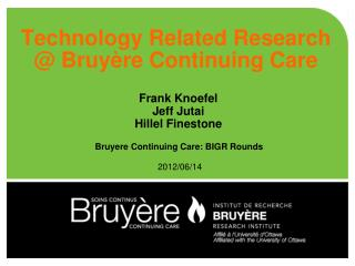 Technology Related Research @ Bruyère Continuing Care