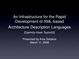 An Infrastructure for the Rapid Development of XML-based Architecture Description Languages