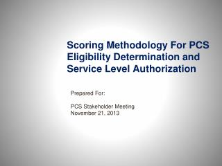 Scoring Methodology For PCS Eligibility Determination and Service Level Authorization