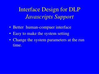 Interface Design for DLP Javascripts Support