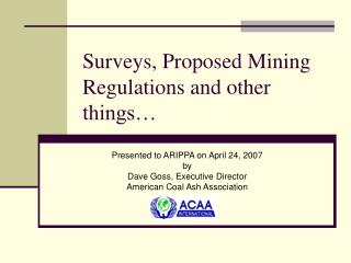 Surveys, Proposed Mining Regulations and other things…