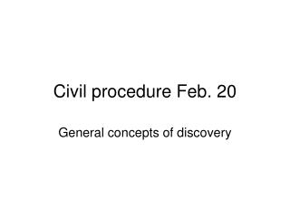 Civil procedure Feb. 20