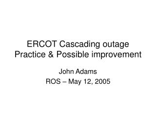 ERCOT Cascading outage Practice & Possible improvement