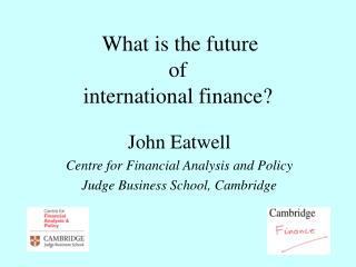What is the future  of  international finance?