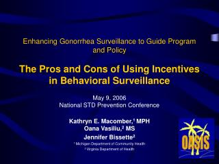 May 9, 2006 National STD Prevention Conference Kathryn E. Macomber, 1  MPH Oana Vasiliu, 2  MS