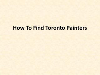 How To Find Toronto Painters