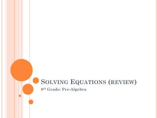 Solving Equations (review)