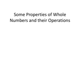 Some Properties of Whole  Numbers and their Operations