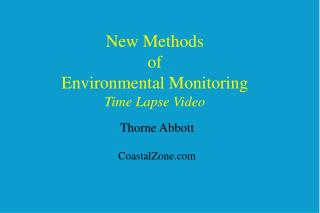 New Methods of Environmental Monitoring Time Lapse Video