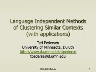 Language Independent Methods of Clustering Similar Contexts (with applications)