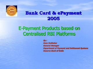 E-Payment Products based on Centralised RBI Platforms