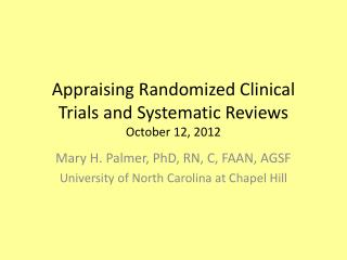 Appraising Randomized Clinical Trials and Systematic Reviews  October 12, 2012