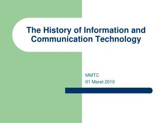history and evolution of the ict industry Information technology has been around for a long, long time there are 4 main ages that divide up the history of information technology only the latest age (electronic) and some of the electromechanical age really affects us today, but it is important to learn about how we got to the point.