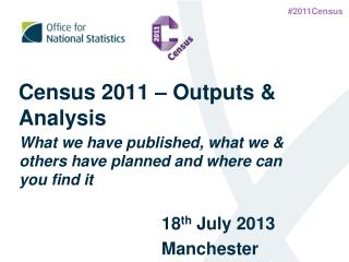 Census 2011 – Outputs & Analysis