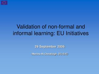 Validation of non - formal and informal learning: EU Initiatives