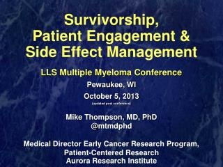 Survivorship,  Patient Engagement &   Side Effect Management