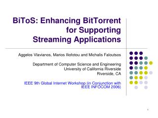 BiToS: Enhancing BitTorrent for Supporting Streaming Applications