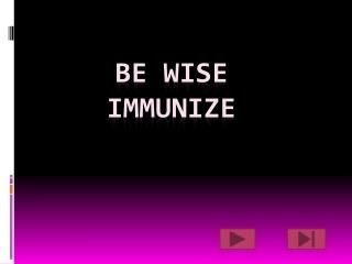 BE WISE IMMUNIZE