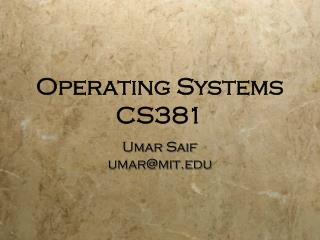 Operating Systems CS381