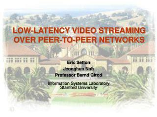 LOW-LATENCY VIDEO STREAMING OVER PEER-TO-PEER NETWORKS